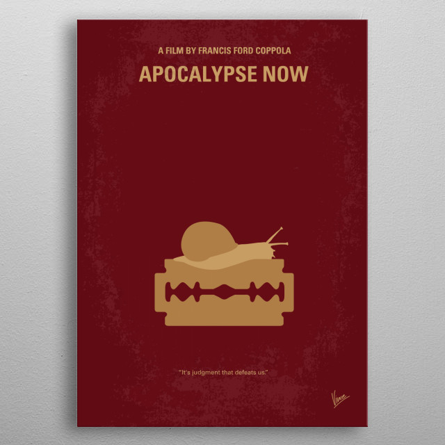 No006 My Apocalypse Now minimal movie poster During the U.S.-Viet Nam War, Captain Willard is sent on a dangerous mission into Cambodia to assassinate a renegade colonel who has set himself up as a god among a local tribe. metal poster