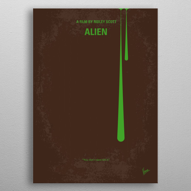 No004 My Alien minimal movie poster The commercial vessel Nostromo receives a distress call from an unexplored planet. After searching for survivors, the crew heads home only to realize that a deadly bioform has joined them. Director: Ridley Scott Stars: Sigourney Weaver, Tom Skerritt, John Hurt Alien, Ridley Scott, Sigourney, Weaver, Dallas, Ripley, Spaceship, Egg, Warning, Alien, Parasite, weyland, Deep, Space, Creature, Mission, Future, Colony, Monster, Sci-Fi, science, fiction, Nostromo, metal poster
