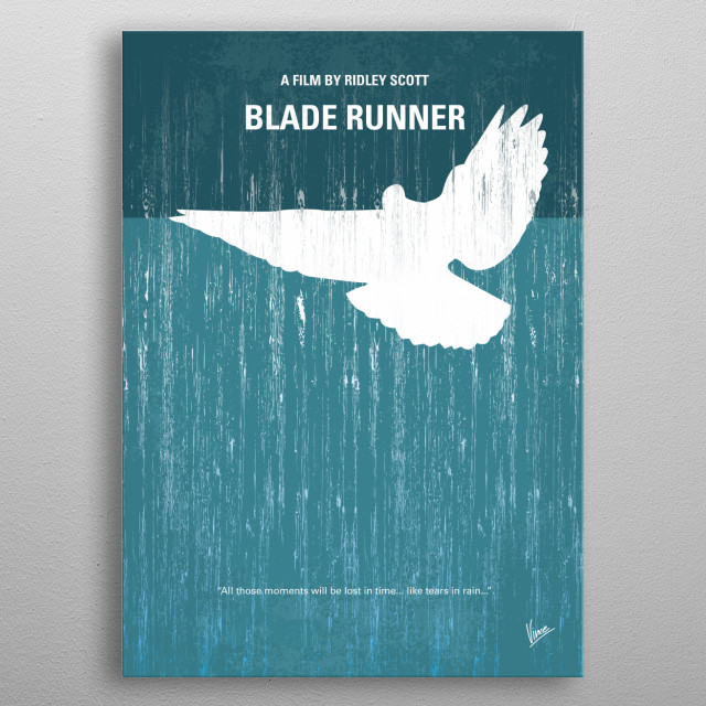 No011 My Blade Runner minimal movie poster A blade runner must pursue and try to terminate four replicants who stole a ship in space and have returned to Earth to find their creator. Director: Ridley Scott Stars: Harrison Ford, Rutger Hauer, Sean Young metal poster
