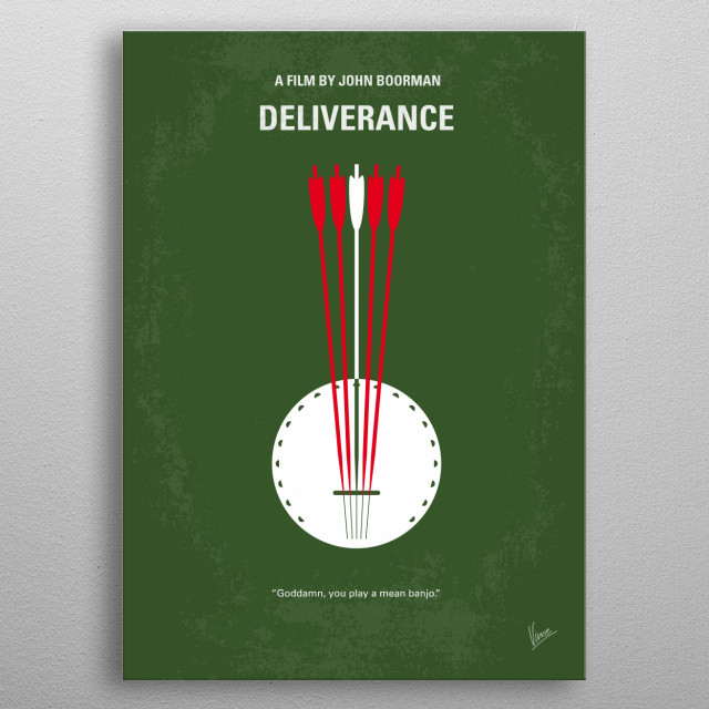 No020 My Deliverance minimal movie poster  Intent on seeing the Cahulawassee River before it's turned into one huge lake, outdoor fanatic Lewis Medlock takes his friends on a river-rafting trip they'll never forget into the dangerous American back-country.  Director: John Boorman Stars: Jon Voight, Burt Reynolds, Ned Beatty  Deliverance, John, Boorman, Jon, Voight, Burt, Reynolds, River, canoe, trip, hillbilly, moonshiners, Banjo, battle, Canoeing, Redneck, bow, arrow, metal poster