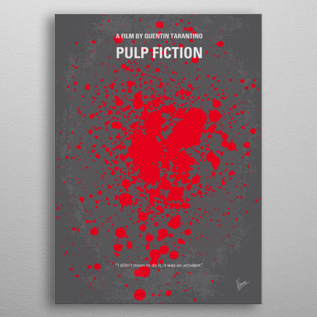 No067 My Pulp Fiction minimal movie poster The lives of two mob hit men, a boxer, a gangster's wife, and a pair of diner bandits intertwine in four tales of violence and redemption. Director: Quentin Tarantino Stars: John Travolta, Uma Thurman, Samuel L. Jackson Pulp, Fiction, Quentin, Tarantino, John, Travolta, Uma, Thurman, Samuel, L, Jackson, gangster, hit, men, Vincent, Vega, Wallace, Restaurant, Briefcase, Big, big, kahuna, burger, metal poster