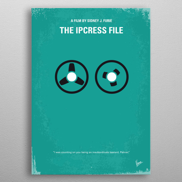 No092 My The Ipcress File minimal movie poster In London, a counter espionage agent deals with his own bureaucracy while investigating the kidnapping and brainwashing of British scientists. Director: Sidney J. Furie Stars: Michael Caine, Nigel Green, Guy Doleman Ipcress, File, london, spy, espionage, Palmer, agent, 007, MI6, CIA, metal poster