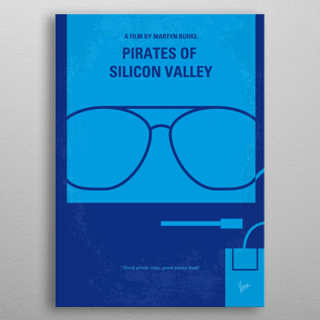 No064 My Pirates of Silicon Valley minimal movie poster  History of Apple and Microsoft.  Director: Martyn Burke Stars: Anthony Michael Hall, Noah Wyle, Joey Slotnick  Pirates, Silicon, Steve, Jobs, Wozniak, Ballmer, Bill, Gates, Apple, Microsoft, Good, artists, copy, Great, steal, metal poster