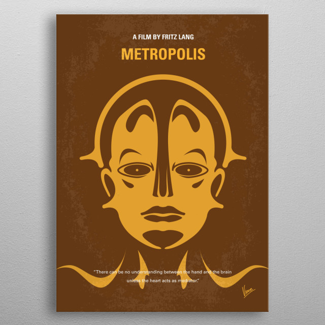 No052 My Metropolis minimal movie poster In a futuristic city sharply divided between the working class and the city planners, the son of the city's mastermind falls in love with a working class prophet who predicts the coming of a savior to mediate their differences. Director: Fritz Lang Stars: Brigitte Helm, Alfred Abel, Gustav Fröhlich  Metropolis, Fritz Lang, future, city, Worker, Children, Inventor, Garden, Utopia, metal poster