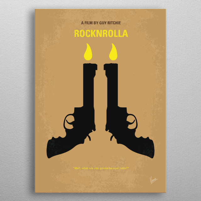 No071 My Rocknrolla minimal movie poster In London, a real-estate scam puts millions of pounds up for grabs, attracting some of the city's scrappiest tough guys and its more established underworld types, all of whom are looking to get rich quick. Director: Guy Ritchie Stars: Gerard Butler, Tom Wilkinson, Idris Elba  Rocknrolla, Guy Ritchie, Gerard Butler, London, boss, Johnny, Quid, Wild, Bunch, sex, thugs, rock, n, roll, metal poster