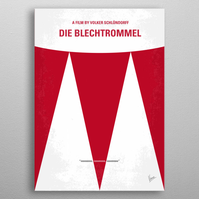 No022 My Die Blechtrommel minimal movie poster Danzig in the 1920s/1930s. Oskar Matzerath, son of a local dealer, is a most unusual boy. Equipped with full intellect right from his birth he decides at his third birthday not to grow up. Director: Volker Schlöndorff Stars: David Bennent, Mario Adorf, Angela Winkler minimal, minimalism, minimalist, movie, poster, film, artwork, cinema, alternative, symbol, graphic, design, idea, chungkong, simple, cult, fan, art, print, retro, icon, style, sale, metal poster