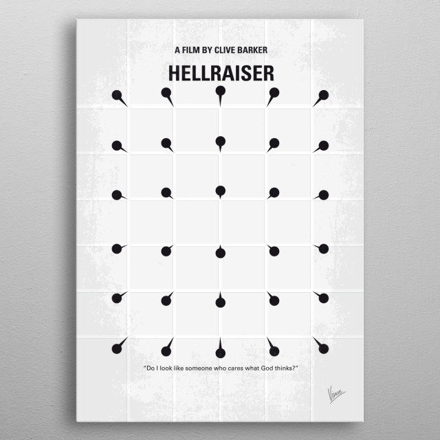 No033 My HELLRAISER minimal movie poster An unfaithful wife encounters the zombie of her dead lover, who's being chased by demons after he escaped from their sado-masochistic Hell. Director: Clive Barker Stars: Andrew Robinson, Clare Higgins, Ashley Laurence HELLRAISER, HELL, RAISER, Clive, Barker, Cenobites, S metal poster