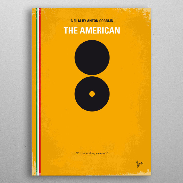 No088 My The American minimal movie poster An assassin hides out in Italy for one last assignment. Director: Anton Corbijn Stars: George Clooney, Paolo Bonacelli, Violante Placido The, American, Corbijn, Clooney, assassin, weapon, riffle, sniper, metal poster
