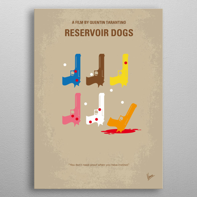 No069 My Reservoir Dogs minimal movie poster After a simple jewelery heist goes terribly wrong, the surviving criminals begin to suspect that one of them is a police informant. Director: Quentin Tarantino Stars: Harvey Keitel, Tim Roth, Michael Madsen Reservoir, Dogs, super, sounds, of, 70s, Quentin, Tarantino, Harvey, Keitel, jewel, heist, criminal, Mr, white, orange, blonde, pink, brown, blue, diamond, Robbery, metal poster