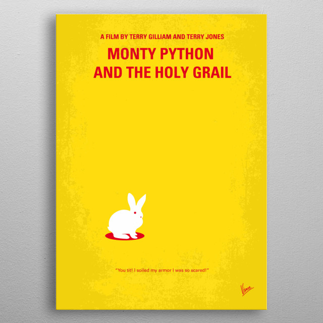 No036 My Monty Python And The Holy Grail minimal movie poster  King Arthur and his knights embark on a low-budget search for the Grail, encou... metal poster
