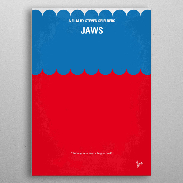No046 My Jaws minimal movie poster When a gigantic great white shark begins to menace the small island community of Amity, a police chief, a marine scientist and grizzled fisherman set out to stop it. Director: Steven Spielberg Stars: Roy Scheider, Robert Shaw, Richard Dreyfuss Jaws, Steven, Spielberg, Amity, great, white, shark, marine, sea, Scheider, bigger, boat, predator, Island, metal poster