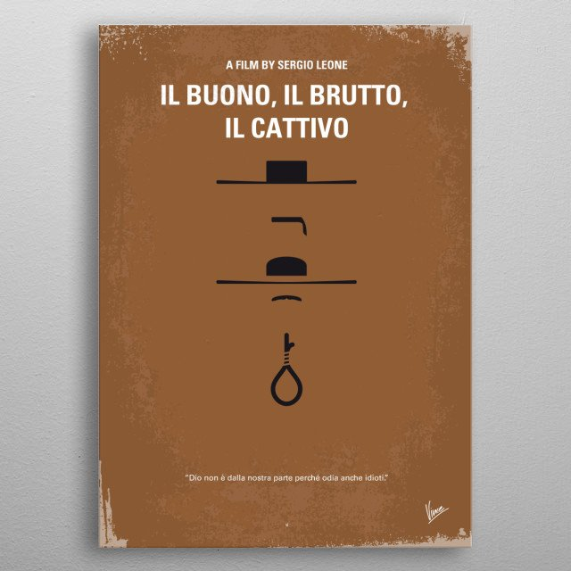 No042 My Il buono il brutto il cattivo minimal movie poster  A bounty hunting scam joins two men in an uneasy alliance against a third in a r... metal poster