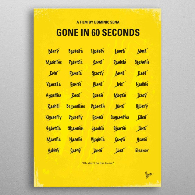 No032 My Gone In 60 Seconds minimal movie poster  A retired master car thief must come back to the industry and steal 50 cars with his crew i... metal poster