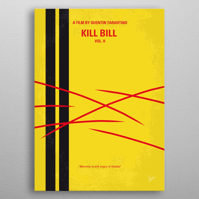 No049 My Kill Bill - part 2 minimal movie poster  The Bride continues her quest of vengeance against her former boss and lover Bill, the recl... metal poster