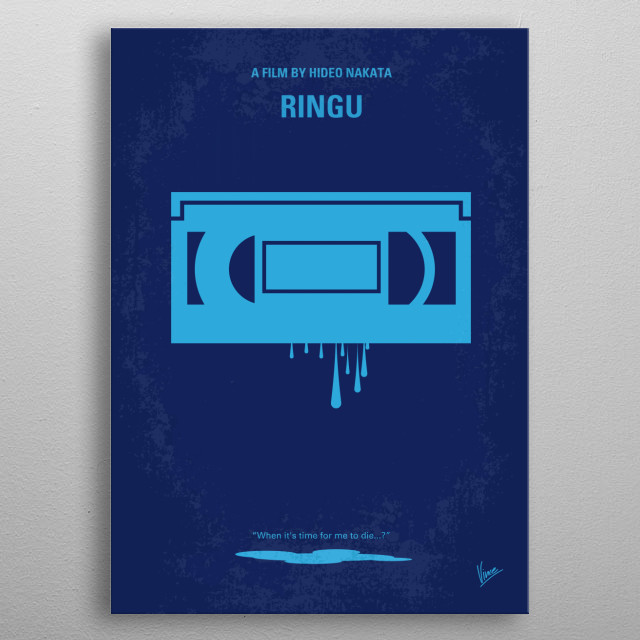 No070 My Ringu minimal movie poster  A mysterious video kills whoever views it, unless that viewer can solve its mystery.  Director: Hideo Nakata Stars: Nanako Matsushima, Miki Nakatani, Yûko Takeuchi  Ringu, ring, Cursed, Video, Videotape, Friend, Physic, child, demon, minimal, minimalism, minimalist, movie, poster, metal poster