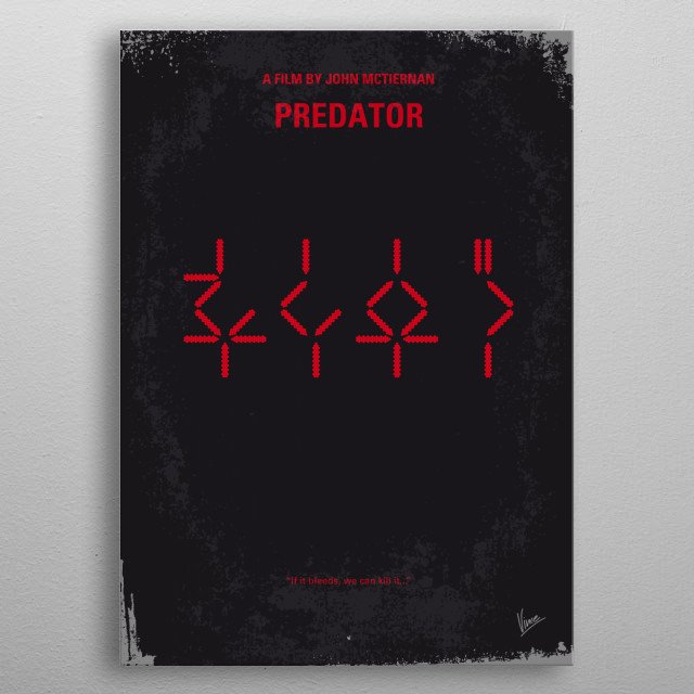 No066 My predator minimal movie poster  A team of commandos, on a mission in a Central American jungle, find themselves hunted by an extra-te... metal poster