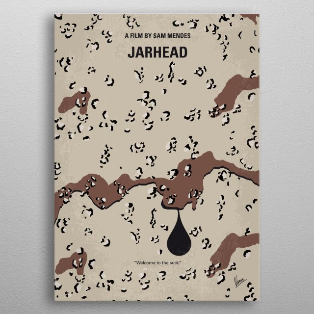 No045 My Jarhead minimal movie poster  Based on former Marine Anthony Swofford's best-selling 2003 book about his pre-Desert Storm experience... metal poster