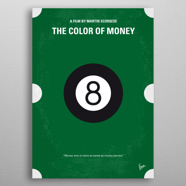 No089 My The color of money minimal movie poster  Fast Eddie Felson teaches a cocky but immensely talented protégé the ropes of pool hustli... metal poster