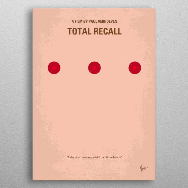 No097 My Total Recall minimal movie poster  When a man goes for virtual vacation memories of the planet Mars, an unexpected and harrowing ser... metal poster