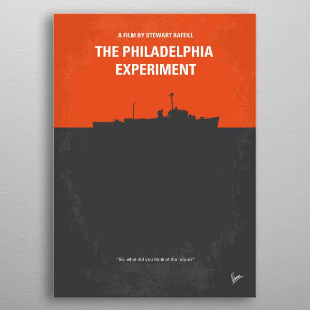 No126 My The Philadelphia Experiment minimal movie poster  A United States Navy destroyer escort participates in a Navy invisibility experime... metal poster