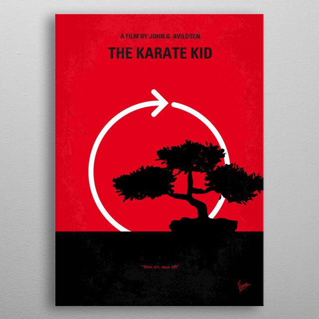 No125 My KARATE KID minimal movie poster A handyman/martial arts master agrees to teach a bullied boy karate and shows him that there is more to the martial art than fighting. Director: John G. Avildsen Stars: Ralph Macchio, Pat Morita, Elisabeth Shue KARATE, KID, matrial, arts, master, Macchio, Miyagi, tournament, metal poster
