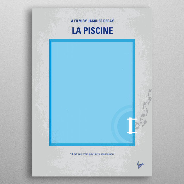 No137 My La piscine minimal movie poster Delon, Schneider and Ronet are a love triangle that leads to disaster. Director: Jacques Deray Stars: Alain Delon, Romy Schneider, Maurice Ronet La, piscine, the, swimmingpool, pool, Alain, Delon, Romy, Schneider, vacation, villa, St, Tropez, Love, Triangle, metal poster
