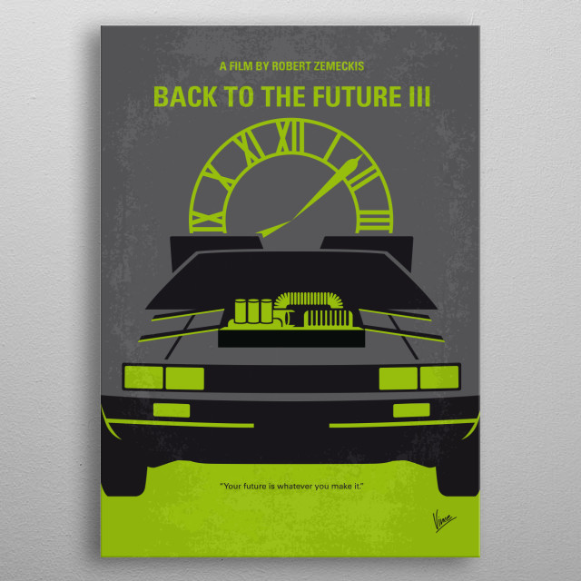 """No183 My Back to the Future minimal movie poster part 3  Enjoying a peaceable existence in 1885, Doctor Emmet Brown is about to be killed by Buford """"Mad Dog"""" Tannen. Marty McFly travels back in time to save his friend.  Director: Robert Zemeckis Stars: Michael J. Fox, Christopher Lloyd, Mary Steenburgen   Back, to, the, Future, time, traveling, Marty, McFly, DeLorean, Emmett , Brown, 80s, DMC, Michael, Fox, OUTATIME, part, 1, 2, 3, I, II, III metal poster"""