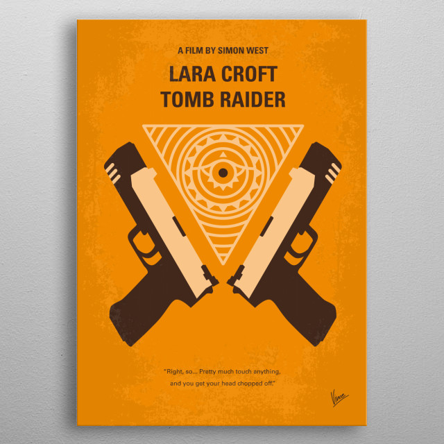 No209 Lara Croft Tomb Raider minimal movie poster Video game adventuress Lara Croft comes to life in a movie where she races against time and villains to recover powerful ancient artifacts. Director: Simon West Stars: Angelina Jolie, Jon Voight, Iain Glen ara, Croft, Tomb, Raider, British, archeologie, Angelina, Jolie, game, Egyptian, diamond, Jon, Voight, Daniel, Craig, metal poster