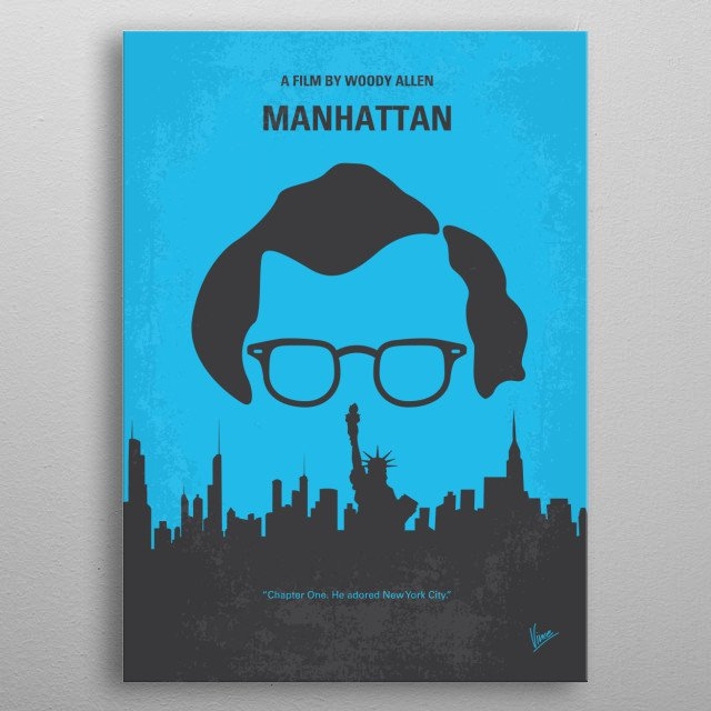 No146 My Manhattan minimal movie poster The life of a divorced television writer dating a teenage girl is further complicated when he falls in love with his best friend's mistress. Director: Woody Allen Stars: Woody Allen, Diane Keaton, Mariel Hemingway Manhattan, Woody Allen, Diane, Keaton, 5th, Avenue, New, York, City, New York, film, metal poster