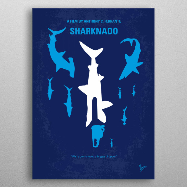 No216 My Sharknado minimal movie poster When a freak hurricane swamps Los Angeles, nature's deadliest killer rules sea, land, and air as thousands of sharks terrorize the waterlogged populace. Director: Anthony C. Ferrante Stars: Ian Ziering, Tara Reid, John Heard Sharknado, hurricane, swamps, Los Angeles, LA, Shark, killer, Sci-Fi, california, storm, hammerhead, beach, flying, fish, metal poster