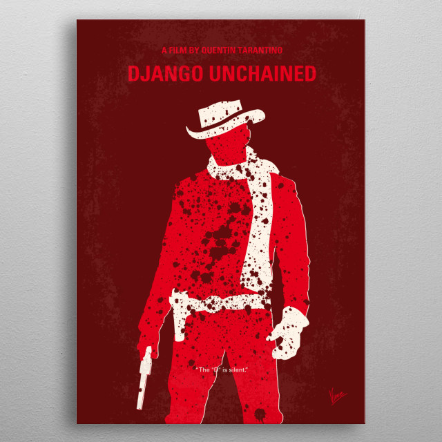 No184 My Django Unchained minimal movie poster With the help of a German bounty hunter, a freed slave sets out to rescue his wife from a brutal Mississippi plantation owner. Director: Quentin Tarantino Stars: Jamie Foxx, Christoph Waltz, Leonardo DiCaprio  Django, Unchained, Quentin, Tarantino, Samuel, L, Jackson, western, jamie, Foxx, gun, slave, leonardo, dicaprio, bounty, hunter, Waltz, Calvin, Candie, metal poster