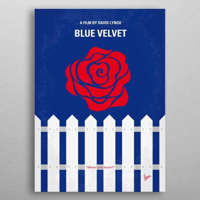 No170 My BLUE VELVET minimal movie poster  The discovery of a severed human ear found in a field leads a young man on an investigation relate... metal poster
