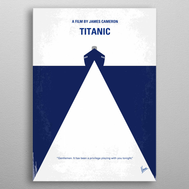 No100 My Titanic minimal movie poster A seventeen-year-old aristocrat, expecting to be married to a rich claimant by her mother, falls in love with a kind but poor artist aboard the luxurious, ill-fated R.M.S. Titanic. Director: James Cameron Stars: Leonardo DiCaprio, Kate Winslet, Billy Zane Titanic, Cameron, Leonardo, DiCaprio, Kate, Winslet, Rose, Jack, ice, iceberg, berg, first, last, voyage, ship, diamond, love, metal poster