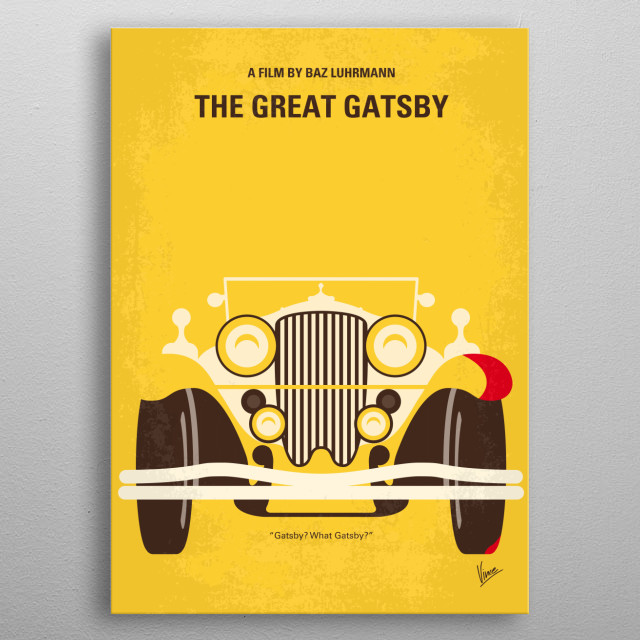 No206 My The Great Gatsby minimal movie poster  A Midwestern war veteran finds himself drawn to the past and lifestyle of his millionaire nei... metal poster