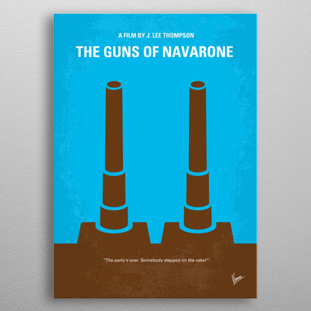 No168 My The Guns of Navarone minimal movie poster  A British team is sent to cross occupied Greek territory and destroy the massive German gun emplacement that commands a key sea channel.  Director: J. Lee Thompson Stars: David Niven, Gregory Peck, Anthony Quinn  Guns, of, Navarone, Alistair, MacLean, Peck, Quinn, Niven,  Island, Gun, Canon, Commando, Greek, WWII, metal poster