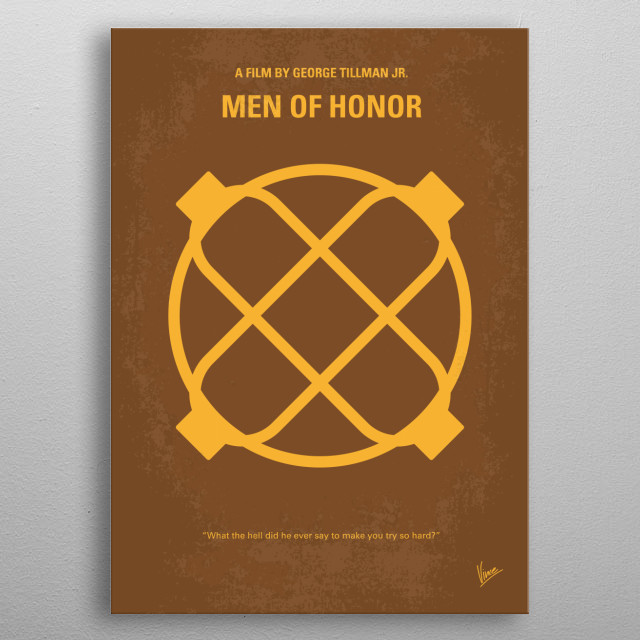 No099 My Men of Honor minimal movie poster The story of Carl Brashear, the first African American, then also the first amputee, US Navy Diver and the man who trained him. Director: George Tillman Jr. Stars: Cuba Gooding Jr., Robert De Niro, Charlize Theron Men, Honor, Carl, Brashear, Cuba, Gooding, Robert, De Niro, Master, Chief, Billy, Sunday,Navy, Diver, metal poster