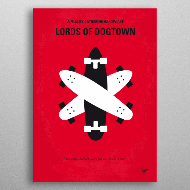 No188 My The Lords Of Dogtown minimal movie poster  The film follows the surf and skateboarding trends that originated in Venice, California ... metal poster