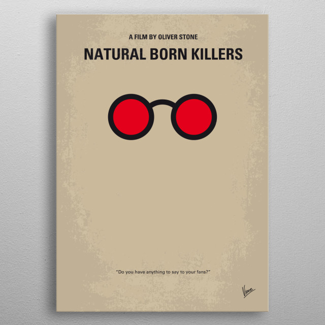 No139 My Natural Born Killers minimal movie poster Two victims of traumatized childhoods become lovers and psychopathic serial murderers irresponsibly glorified by the mass media. Director: Oliver Stone Stars: Woody Harrelson, Juliette Lewis, Tom Sizemore Natural, Born, Killers, Oliver Stone, Quentin, Tarantino, Woody, Harrelson, Juliette, Lewis, Mickey, Knox, Mallory, outcasts, lovers, serial, 666, Route, 66, media, Superstars, metal poster