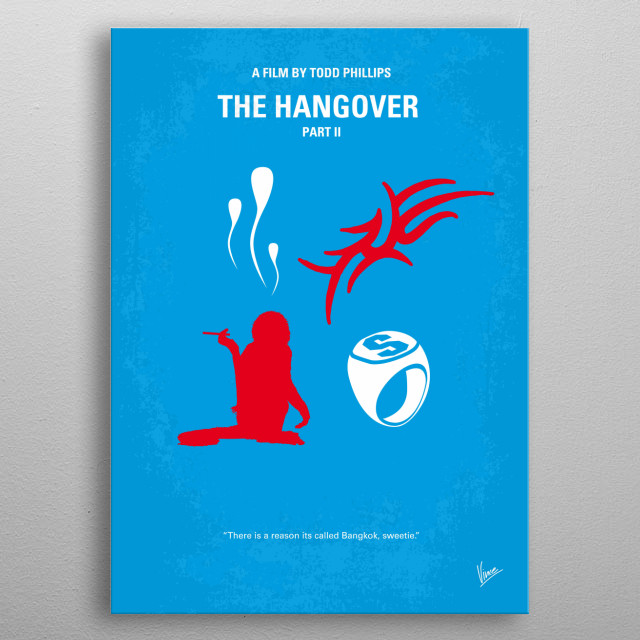 No145 My THE HANGOVER Part II minimal movie poster  Two years after the bachelor party in Las Vegas, Phil, Stu, Alan, and Doug jet to Thailan... metal poster