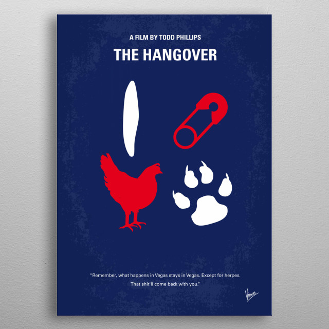 No145 My THE HANGOVER Part I minimal movie poster  Three buddies wake up from a bachelor party in Las Vegas, with no memory of the previous n... metal poster