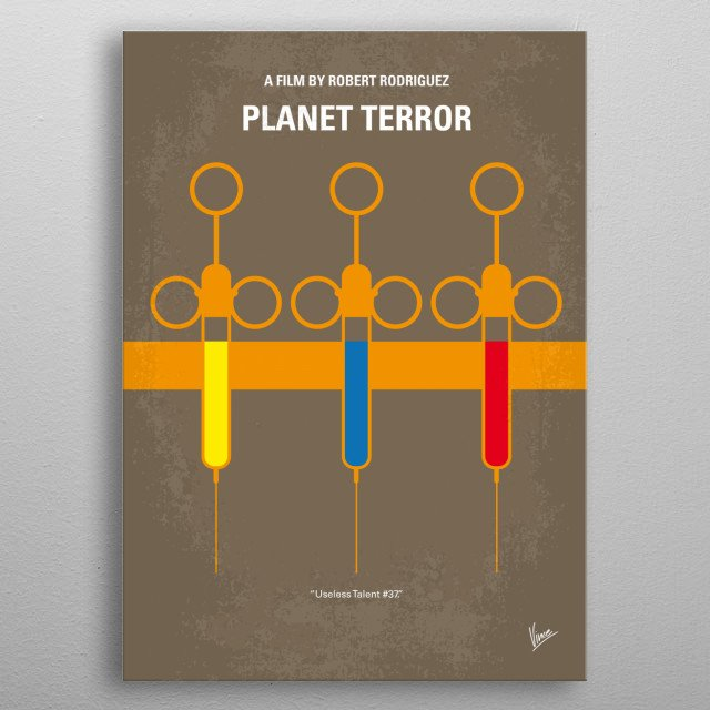 No165 My Planet Terror minimal movie poster  After an experimental bio-weapon is released, turning thousands into zombie-like creatures, it's... metal poster