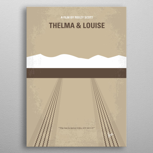 No189 My Thelma and Louise minimal movie poster  An Arkansas waitress and a housewife shoot a rapist and take off in a '66 Thunderbird.  Dire... metal poster