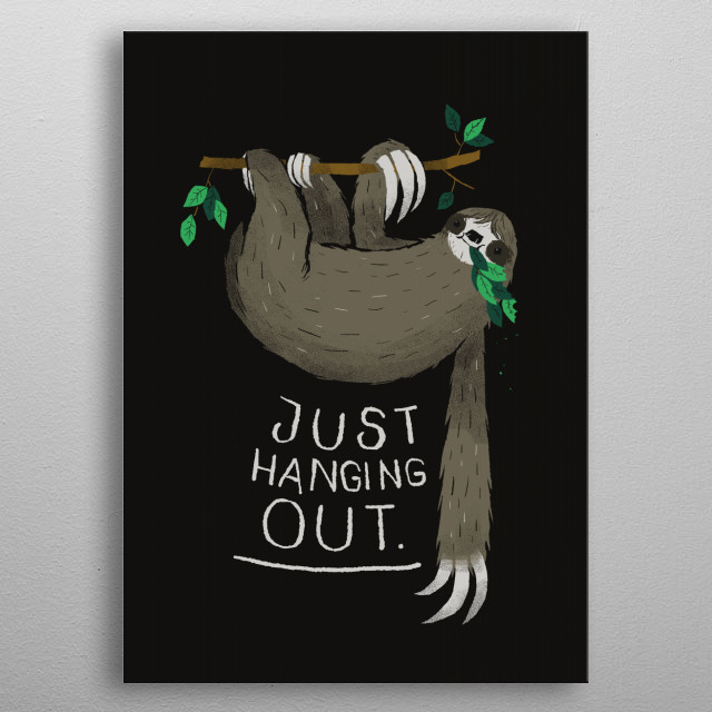 just hanging out metal poster