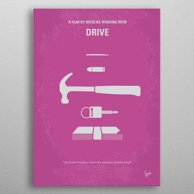 No258 My DRIVE minimal movie poster  A mysterious Hollywood stuntman, mechanic and getaway driver lands himself in trouble when he helps out ... metal poster