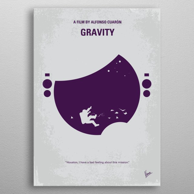 No269 My Gravity minimal movie poster A medical engineer and an astronaut work together to survive after a catastrophe destroys their shuttle and leaves them adrift in orbit. Director: Alfonso Cuarón Stars: Sandra Bullock, George Clooney, Ed Harris Gravity, accident, space, Sandra, Bullock, George, Clooney, harris, oscar, shuttle, mission, spacewalk, astronaut, nasa, metal poster