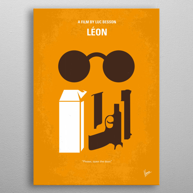 No239 My LEON minimal movie poster  A professional assassin rescues a young girl whose family were killed in a police raid.  Director: Luc Be... metal poster