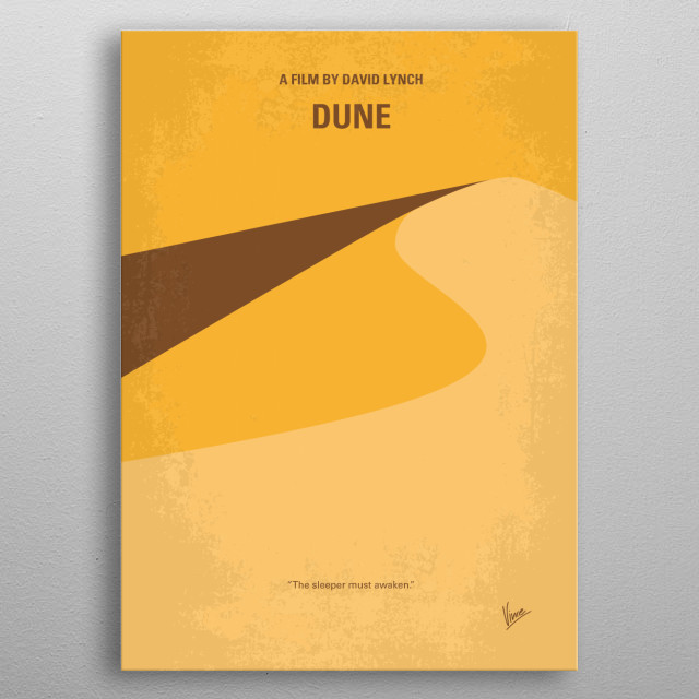 No251 My DUNE minimal movie poster A Duke's son leads desert warriors against the galactic emperor and his father's evil nemesis when they assassinate his father and free their desert world from the emperor's rule. DUNE, galactic, David, Lynch, desert, future, duke, sandworms, Sci-Fi, SyFy, metal poster