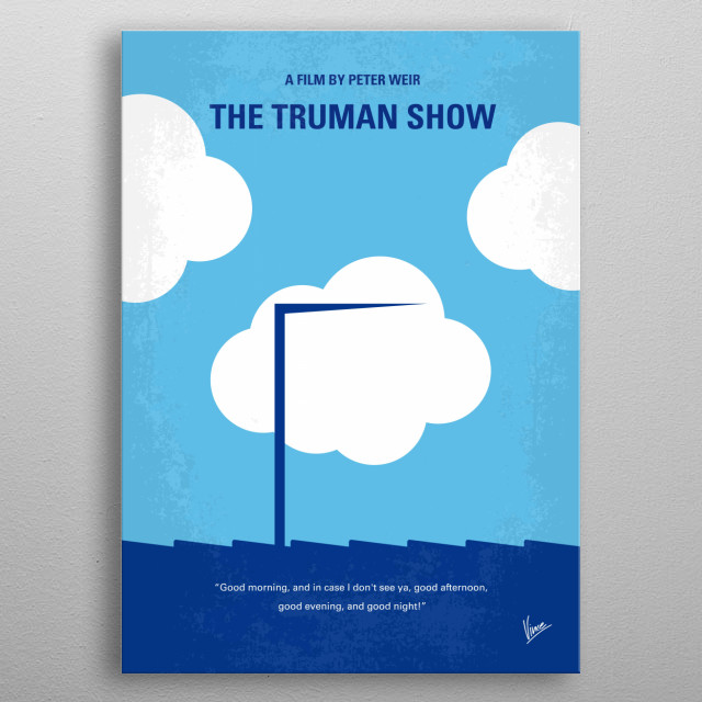 No234 My Truman show minimal movie poster  An insurance salesman/adjuster discovers his entire life is actually a T.V. show.  Director: Peter Weir Stars: Jim Carrey, Ed Harris, Laura Linney  Truman, show, TV, insurance, salesman, Jim, Carrey, Burbank, ordinary, popular, island, hidden, camera, metal poster