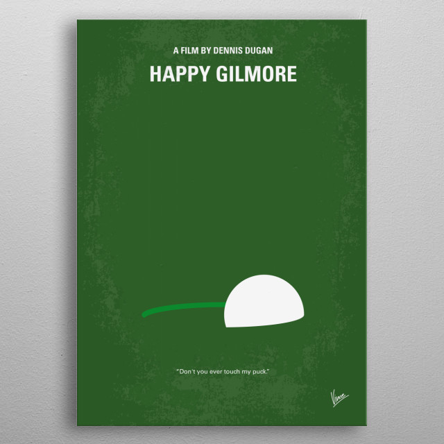 No256 My Happy Gilmore minimal movie poster  A rejected hockey player puts his skills to the golf course to save his grandmother's house.  Di... metal poster