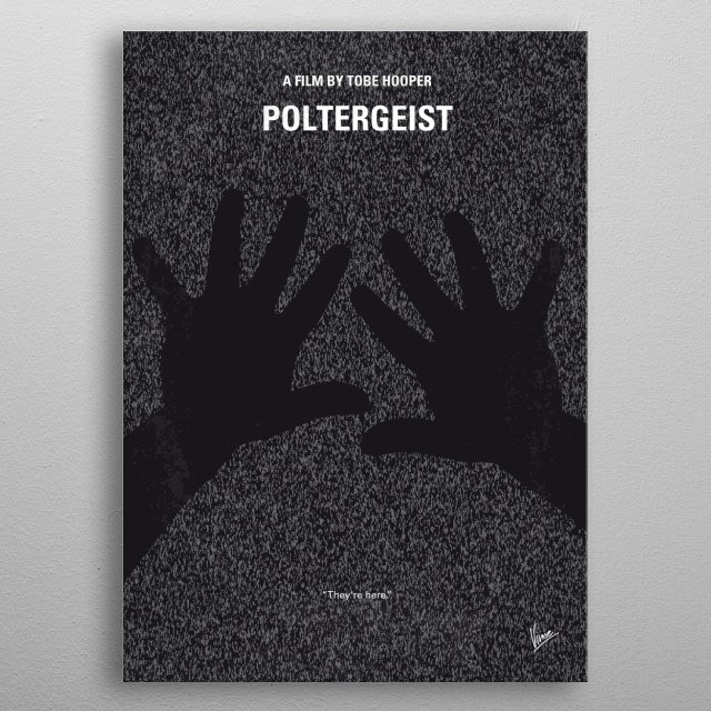 No266 My POLTERGEIST minimal movie poster  A family's home is haunted by a host of ghosts.  Director: Tobe Hooper Stars: JoBeth Williams, Heather O'Rourke, Craig T. Nelson  POLTERGEIST, ghosts, tv, evil, doll, Carol, Ann, evil, television, They're, here, metal poster